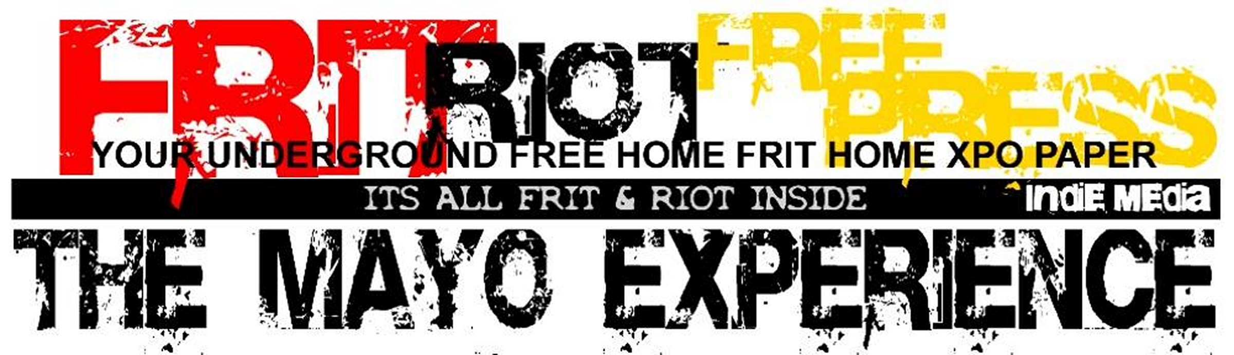 "Home Frit' Home: ""Frit Riot Underground Free Press"", Werner Pans"